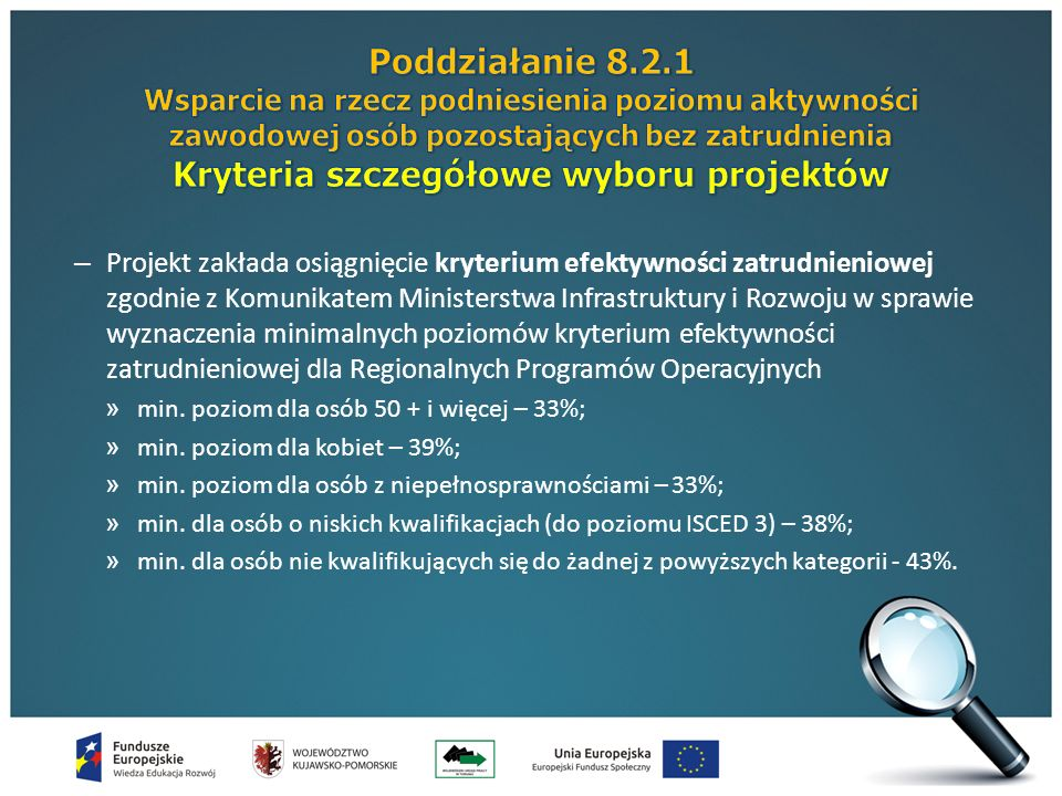 – Projekt zakłada osiągnięcie kryterium efektywności zatrudnieniowej zgodnie z Komunikatem Ministerstwa Infrastruktury i Rozwoju w sprawie wyznaczenia minimalnych poziomów kryterium efektywności zatrudnieniowej dla Regionalnych Programów Operacyjnych » min.