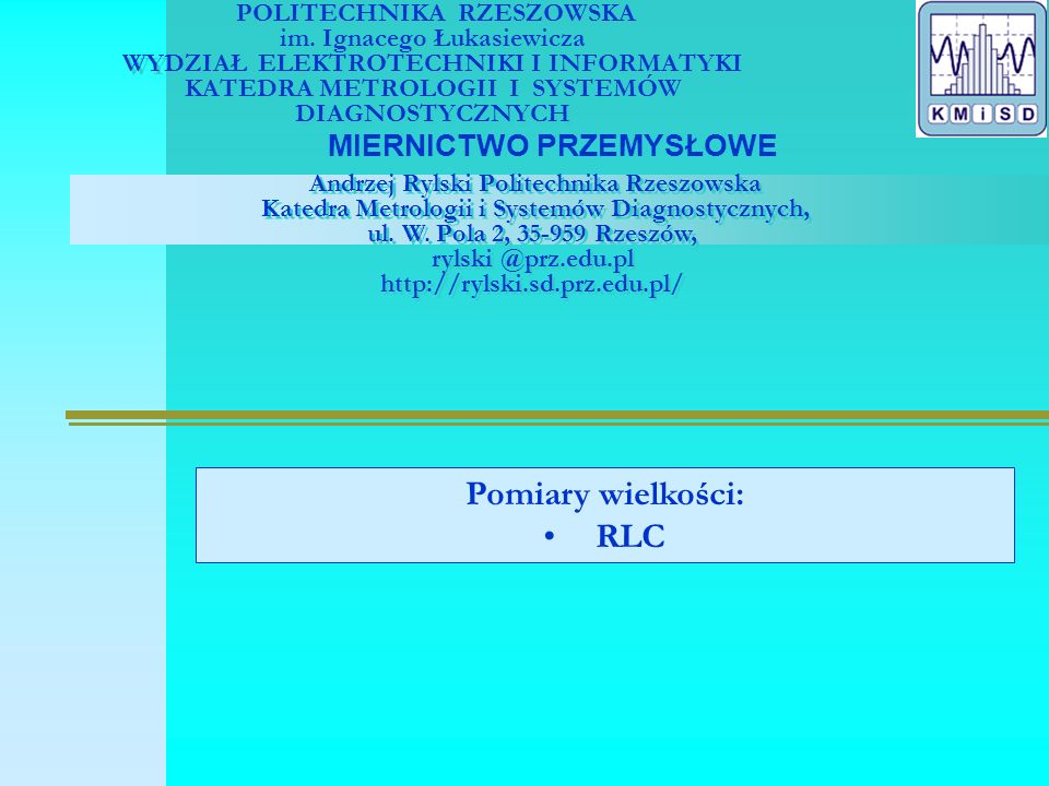 System do pomiaru RLC Zagadnienia: 1.wprowadzenie 2.