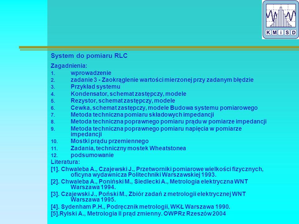 System do pomiaru RLC Zagadnienia: 1. wprowadzenie 2.