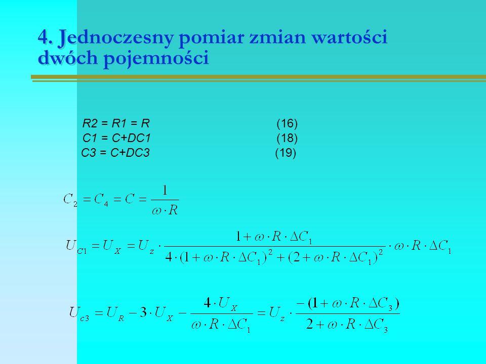 4. Jednoczesny pomiar zmian wartości dwóch pojemności R2 = R1 = R(16) C1 = C+DC1 (18) C3 = C+DC3 (19)