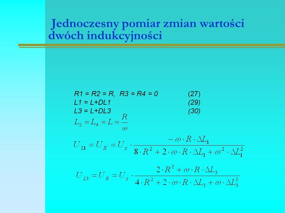 Jednoczesny pomiar zmian wartości dwóch indukcyjności R1 = R2 = R, R3 = R4 = 0(27) L1 = L+DL1 (29) L3 = L+DL3 (30)