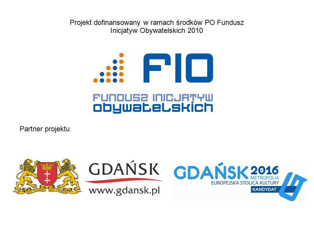Projekt dofinansowany w ramach środków PO Fundusz Inicjatyw Obywatelskich 2010 Partner projektu