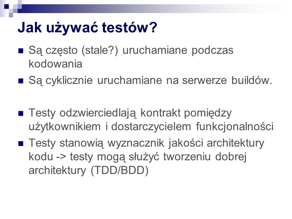 Jak używać testów.