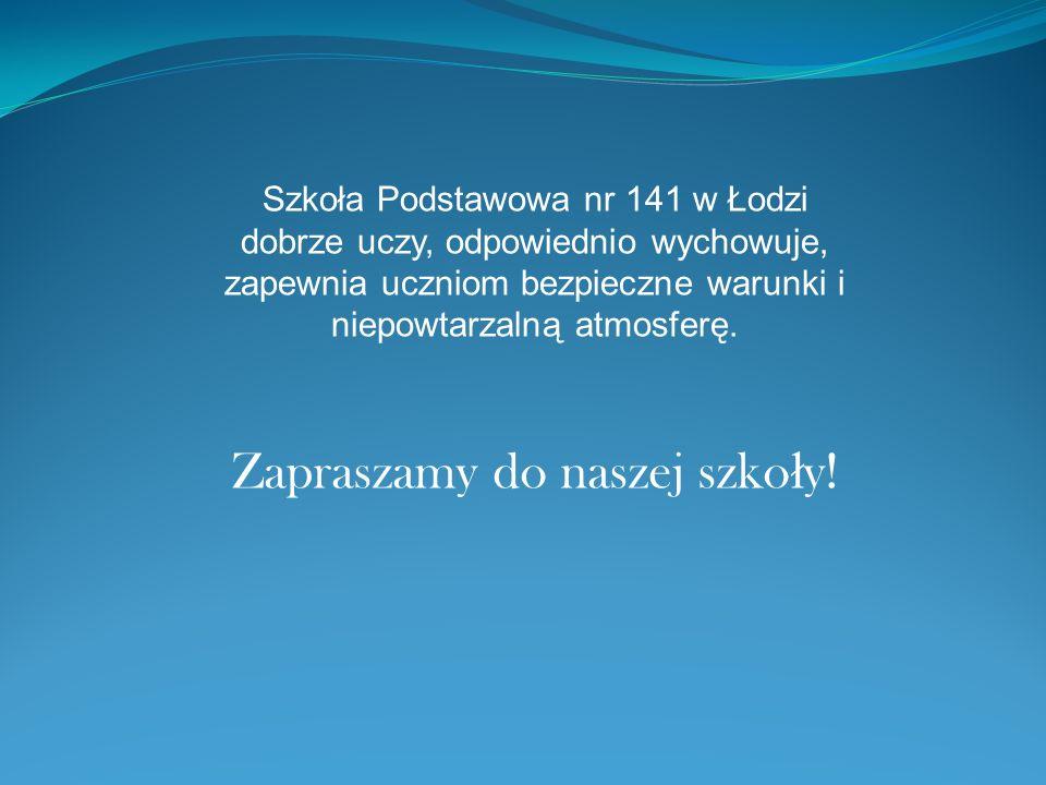 Szkoła Podstawowa nr 141 w Łodzi dobrze uczy, odpowiednio wychowuje, zapewnia uczniom bezpieczne warunki i niepowtarzalną atmosferę.