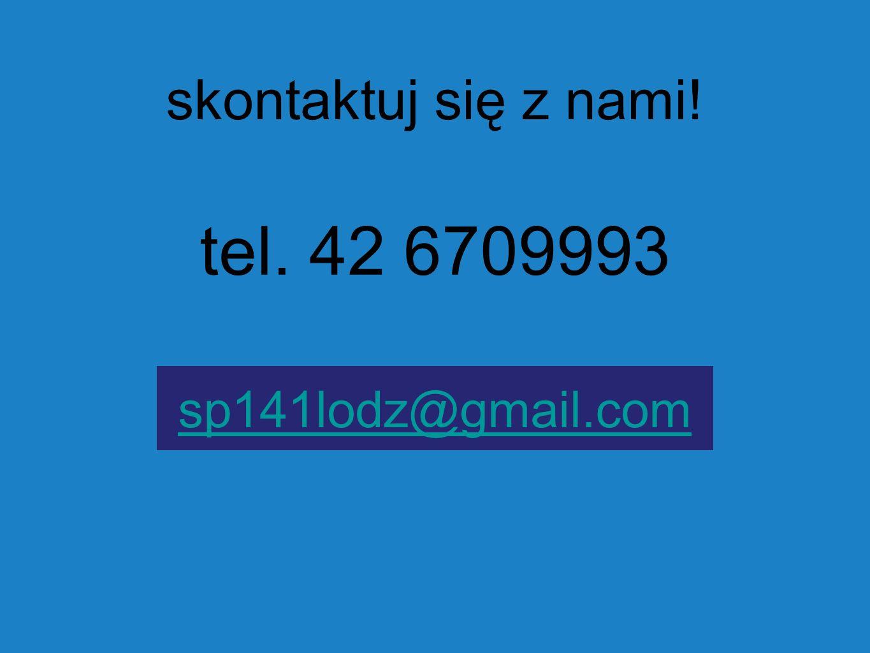 tel. 42 6709993 skontaktuj się z nami! sp141lodz@gmail.com