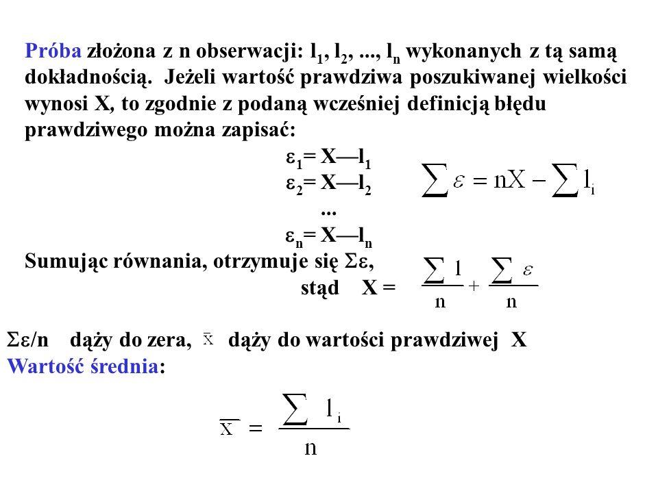 Próba złożona z n obserwacji: l 1, l 2,..., l n wykonanych z tą samą dokładnością.