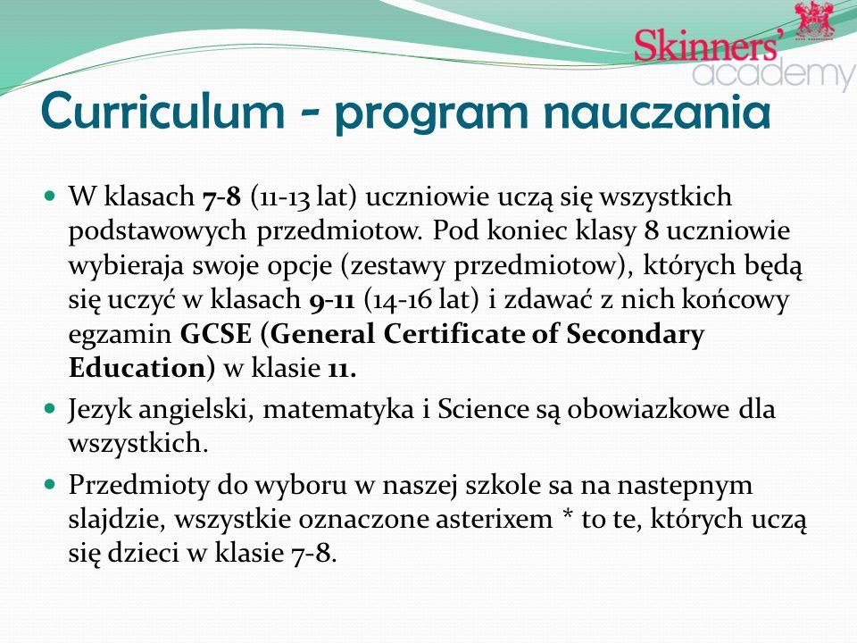 Curriculum - program nauczania W klasach 7-8 (11-13 lat) uczniowie uczą się wszystkich podstawowych przedmiotow. Pod koniec klasy 8 uczniowie wybieraj