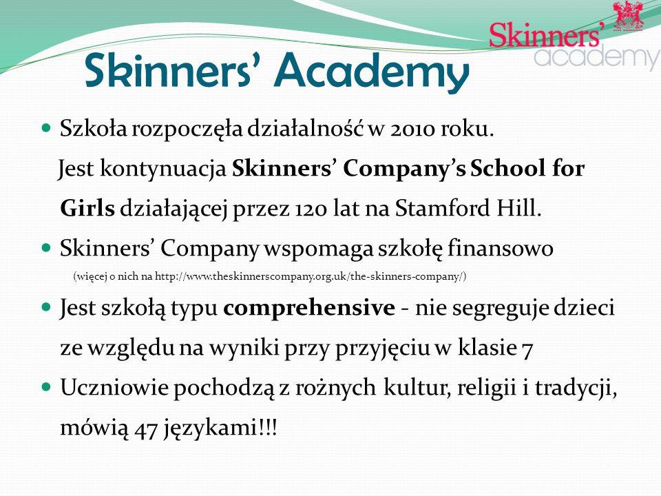 Skinners' Academy Szkoła rozpoczęła działalność w 2010 roku.