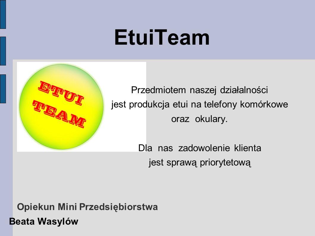 EtuiTeam Przedmiotem naszej działalności jest produkcja etui na telefony komórkowe oraz okulary. Dla nas zadowolenie klienta jest sprawą priorytetową