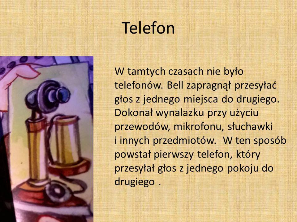Telefon W tamtych czasach nie było telefonów.