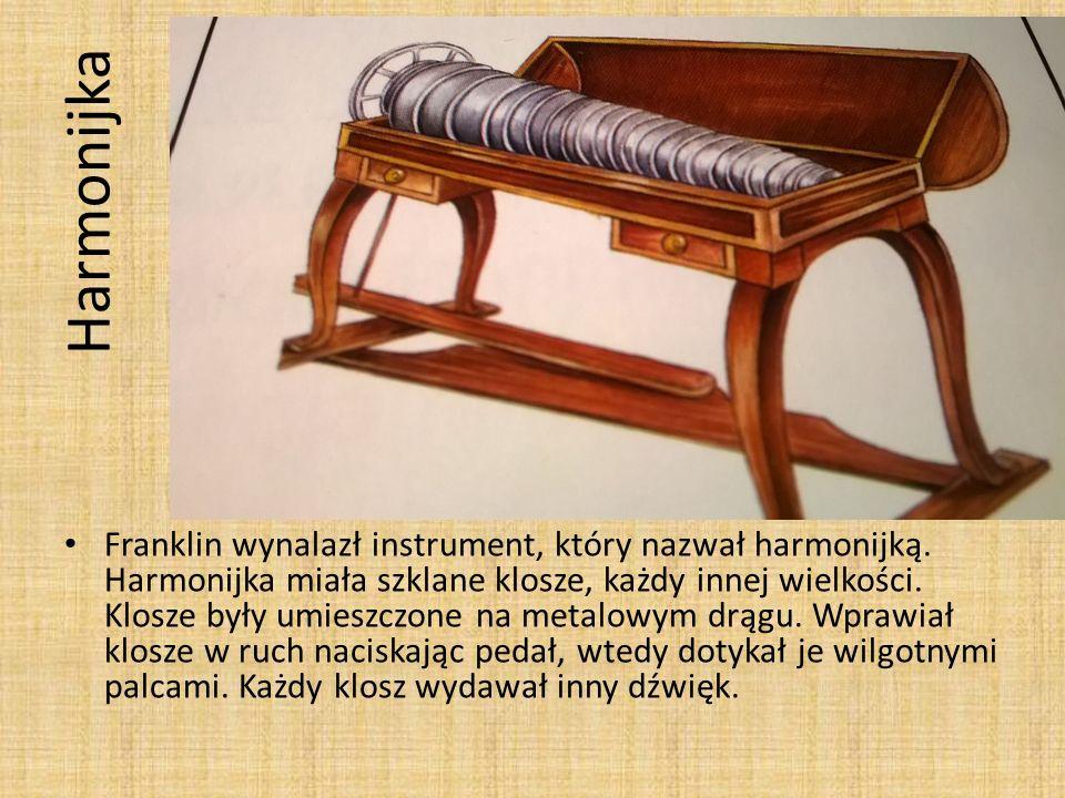 Harmonijka Franklin wynalazł instrument, który nazwał harmonijką. Harmonijka miała szklane klosze, każdy innej wielkości. Klosze były umieszczone na m