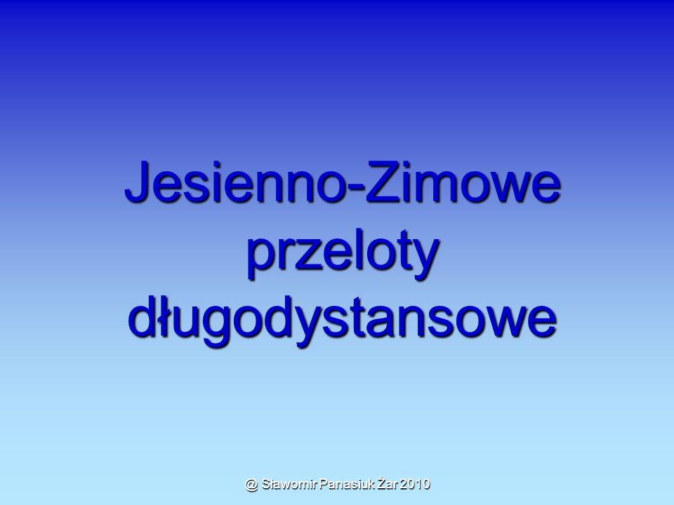 @ Sławomir Panasiuk Żar 2010 Jesienno-Zimowe przeloty długodystansowe