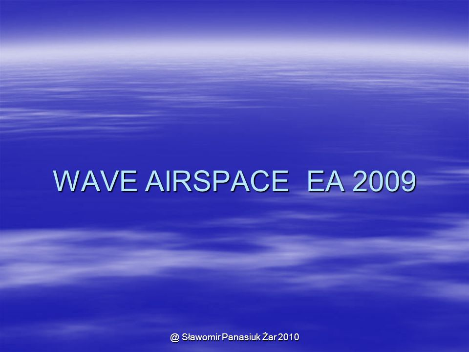 WAVE AIRSPACE EA 2009