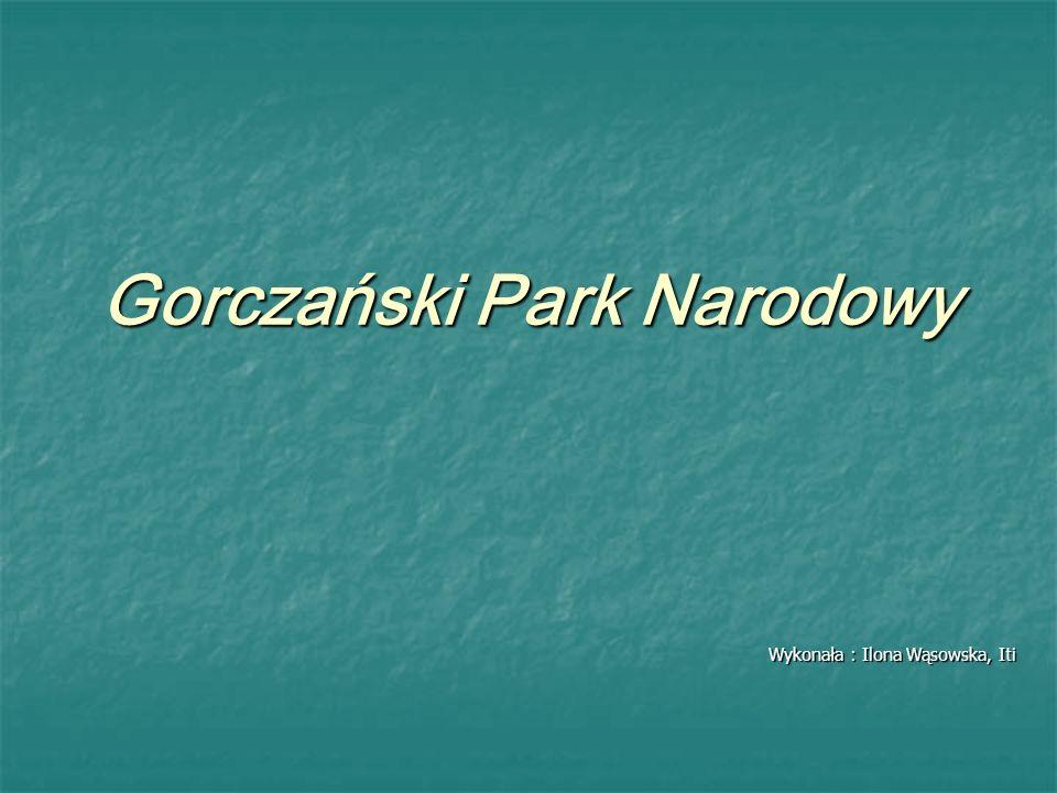 Gorczański Park Narodowy, utworzony w 1981 roku, jest jednym z 23 parków narodowych na terenie Polski Gorczański Park Narodowy, utworzony w 1981 roku, jest jednym z 23 parków narodowych na terenie Polski