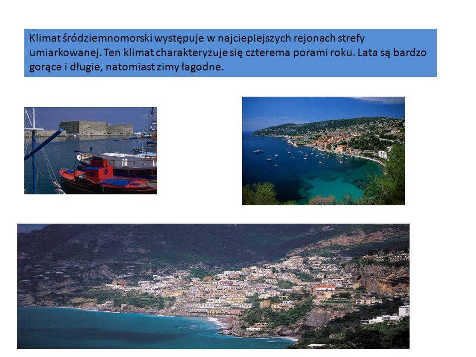Klimat śródziemnomorski występuje w najcieplejszych rejonach strefy umiarkowanej.
