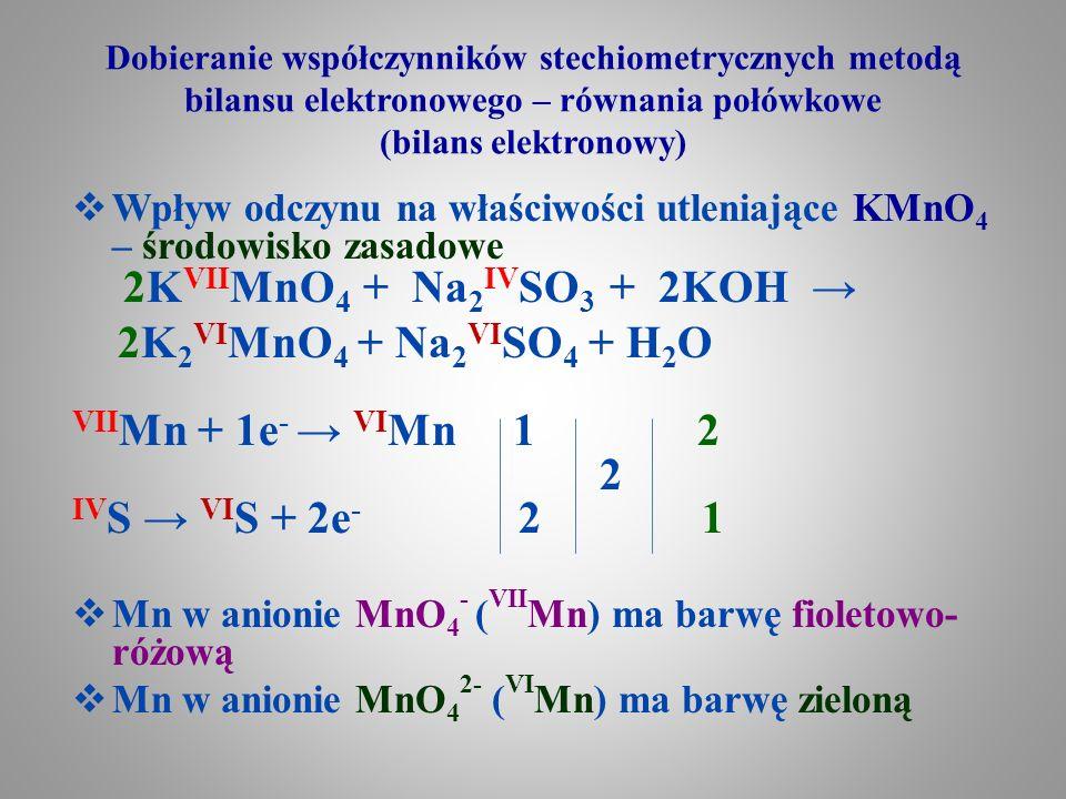 Dobieranie współczynników stechiometrycznych metodą bilansu elektronowego – równania połówkowe (bilans elektronowy)  Wpływ odczynu na właściwości utl