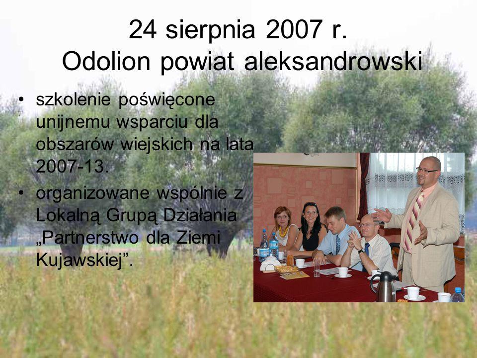 24 sierpnia 2007 r. Odolion powiat aleksandrowski szkolenie poświęcone unijnemu wsparciu dla obszarów wiejskich na lata 2007-13. organizowane wspólnie
