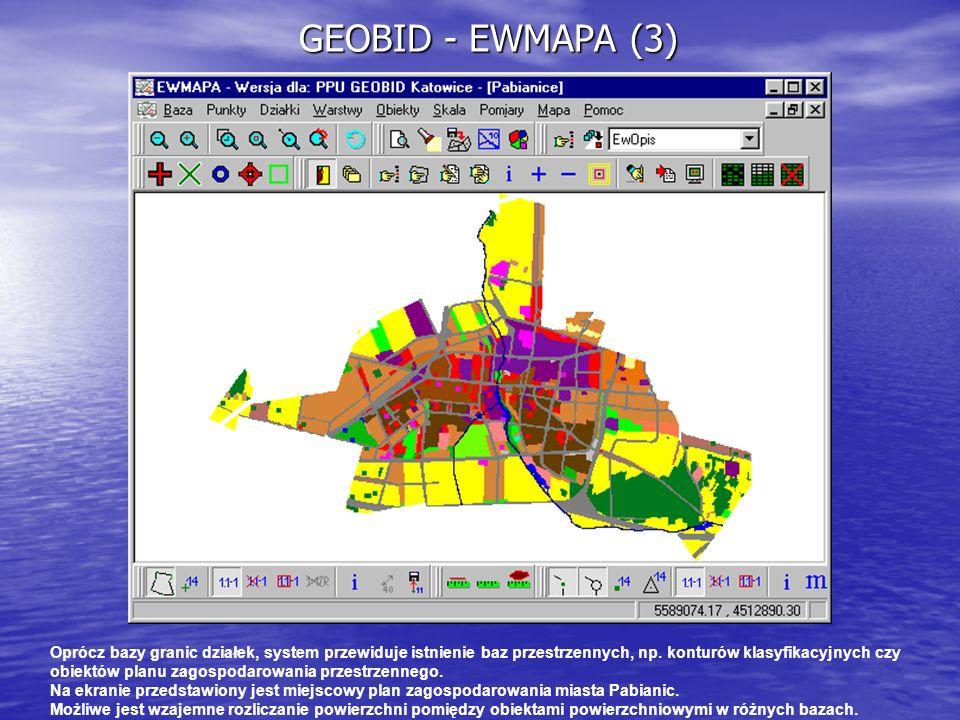 GEOBID - EWMAPA (3) Oprócz bazy granic działek, system przewiduje istnienie baz przestrzennych, np. konturów klasyfikacyjnych czy obiektów planu zagos