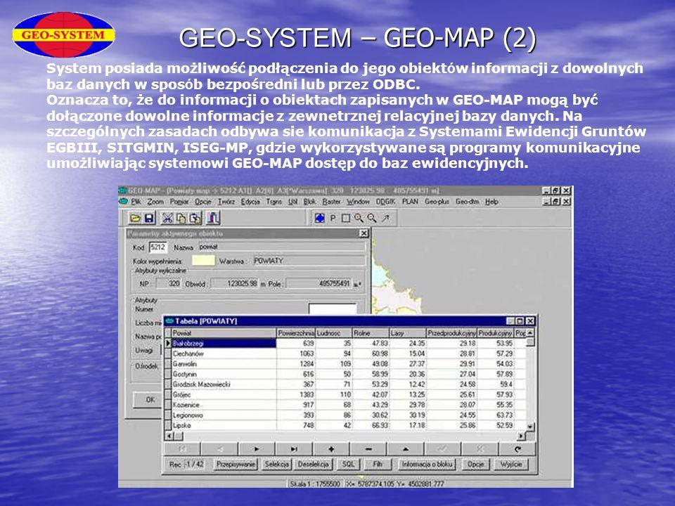 GEO-SYSTEM – GEO-MAP (2) System posiada możliwość podłączenia do jego obiekt ó w informacji z dowolnych baz danych w spos ó b bezpośredni lub przez OD