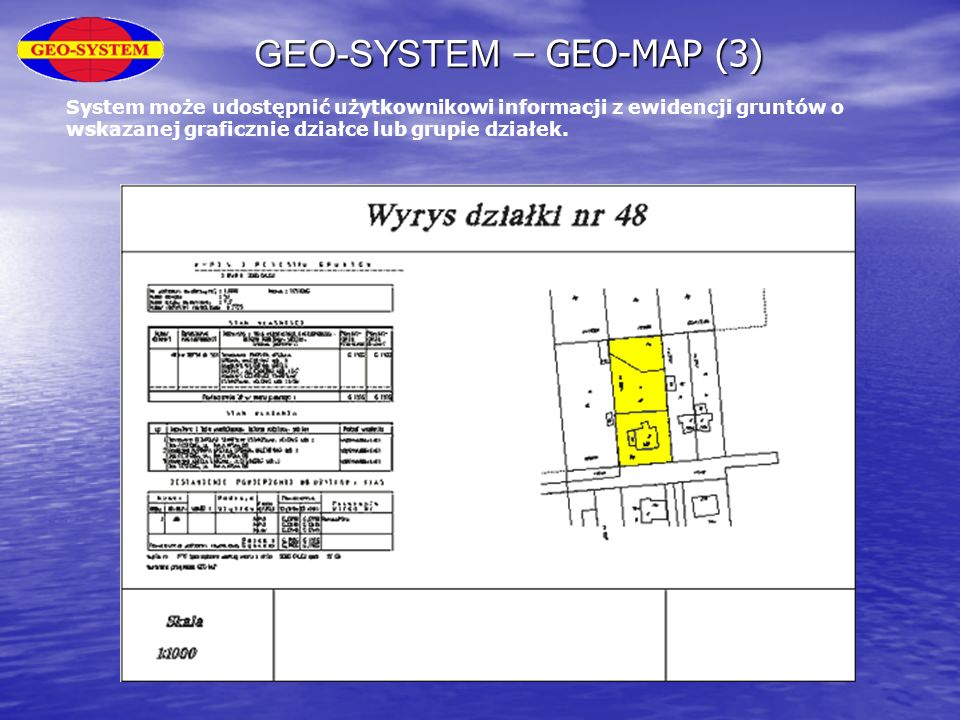 GEO-SYSTEM – GEO-MAP (3) System może udostępnić użytkownikowi informacji z ewidencji gruntów o wskazanej graficznie działce lub grupie działek.