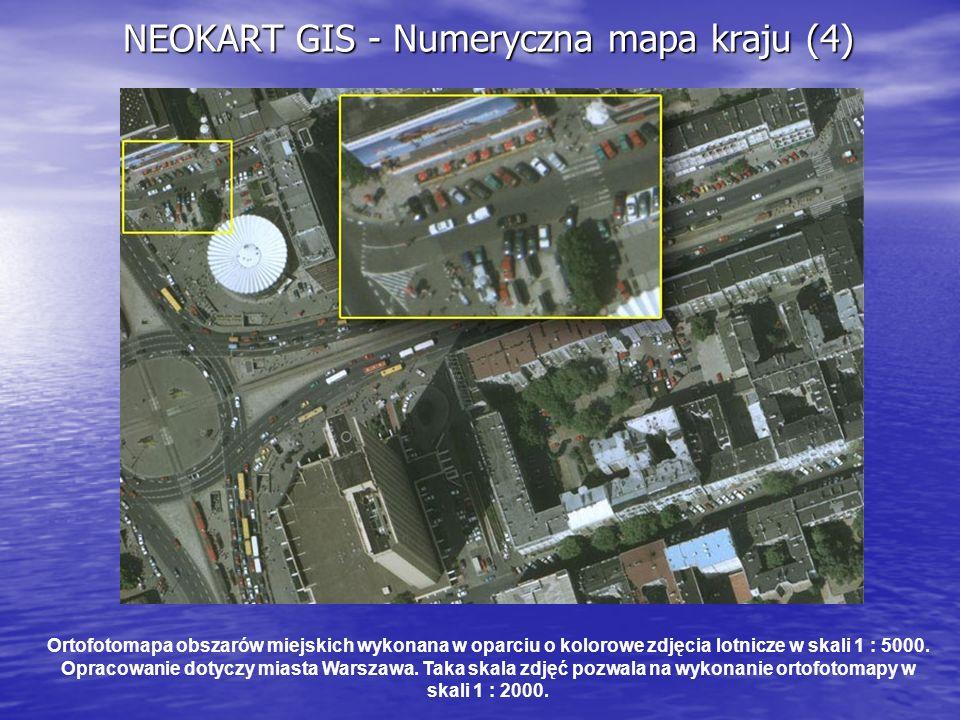 NEOKART GIS - Numeryczna mapa kraju (5) Ortofotomapa obszar ó w miejskich wykonana w oparciu o kolorowe zdjęcia lotnicze w skali 1 : 26 000.