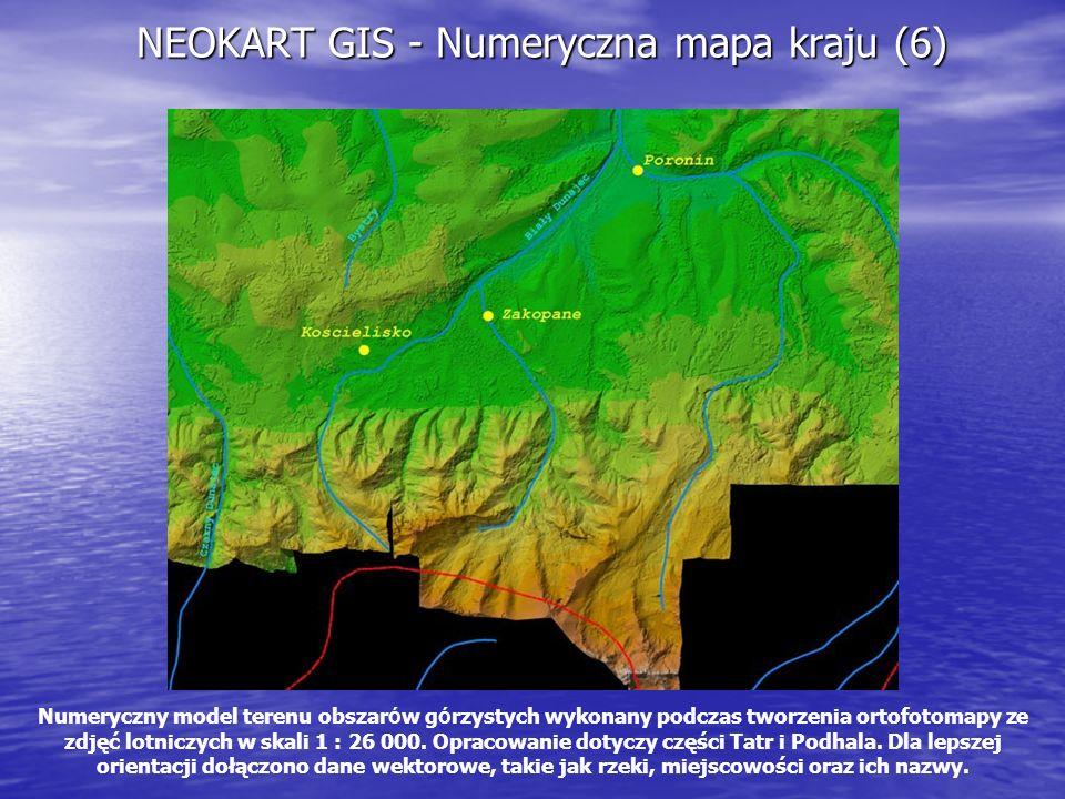 NEOKART GIS - Numeryczna mapa kraju (6) Numeryczny model terenu obszar ó w g ó rzystych wykonany podczas tworzenia ortofotomapy ze zdjęć lotniczych w