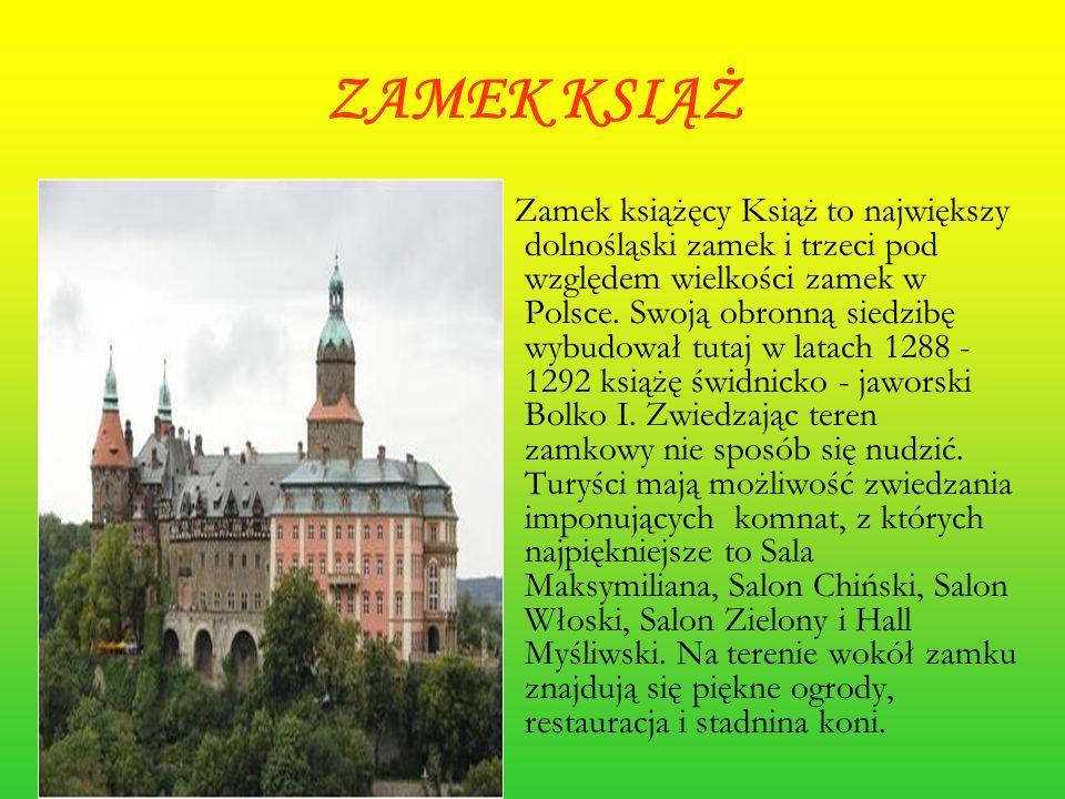 ZAMEK KSIĄŻ Zamek książęcy Książ to największy dolnośląski zamek i trzeci pod względem wielkości zamek w Polsce. Swoją obronną siedzibę wybudował tuta