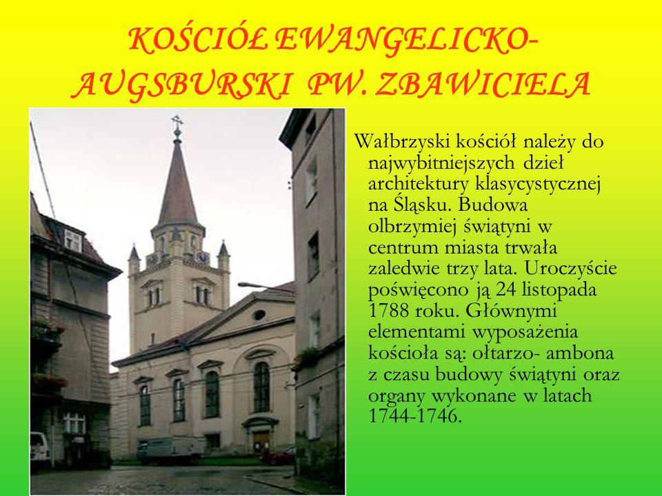 KOŚCIÓŁ EWANGELICKO- AUGSBURSKI PW. ZBAWICIELA Wałbrzyski kościół należy do najwybitniejszych dzieł architektury klasycystycznej na Śląsku. Budowa olb