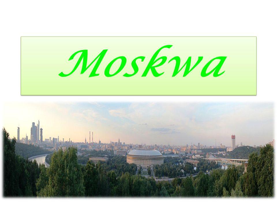 Moskwa- stolica Rosji i największe miasto tego kraju.