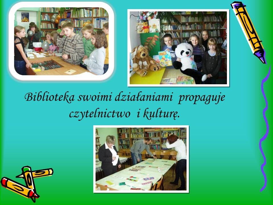 Biblioteka swoimi działaniami propaguje czytelnictwo i kulturę.