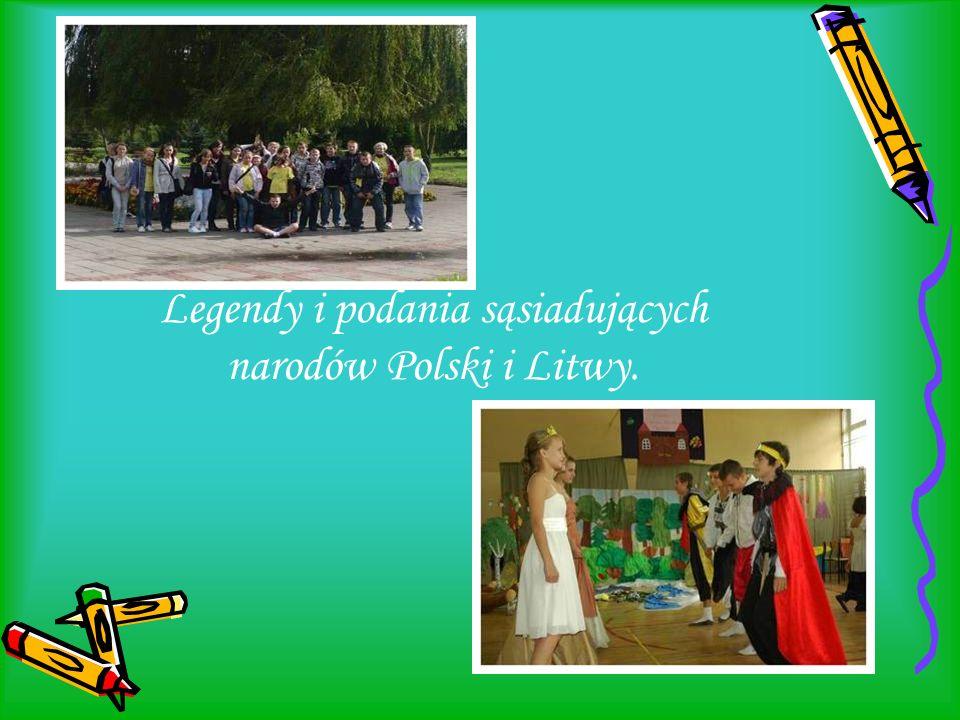 Legendy i podania sąsiadujących narodów Polski i Litwy.