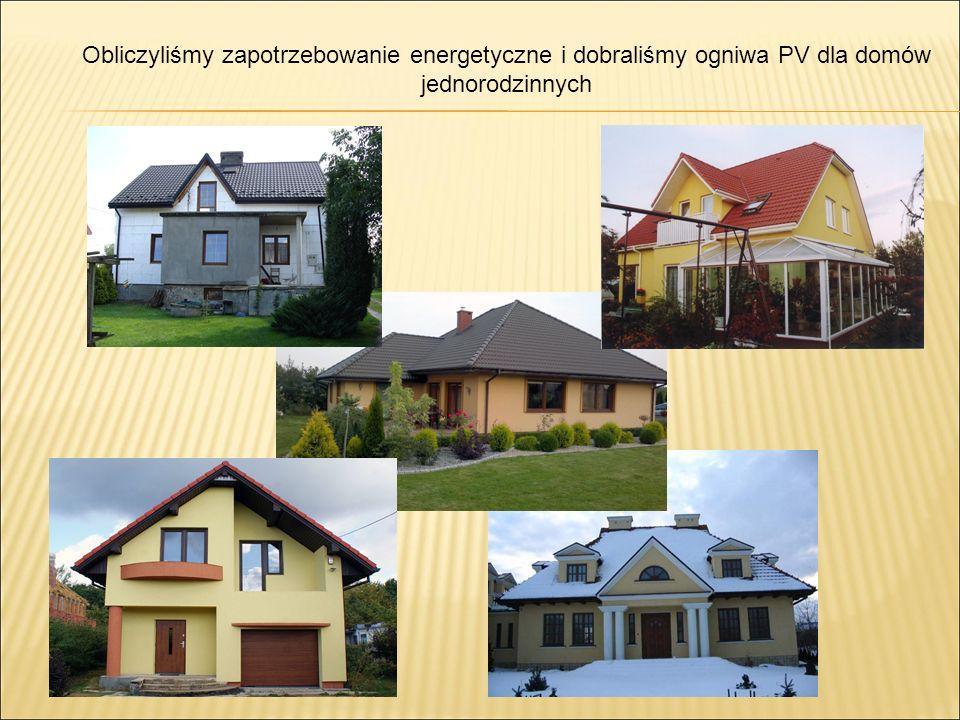 Obliczyliśmy zapotrzebowanie energetyczne i dobraliśmy ogniwa PV dla domów jednorodzinnych