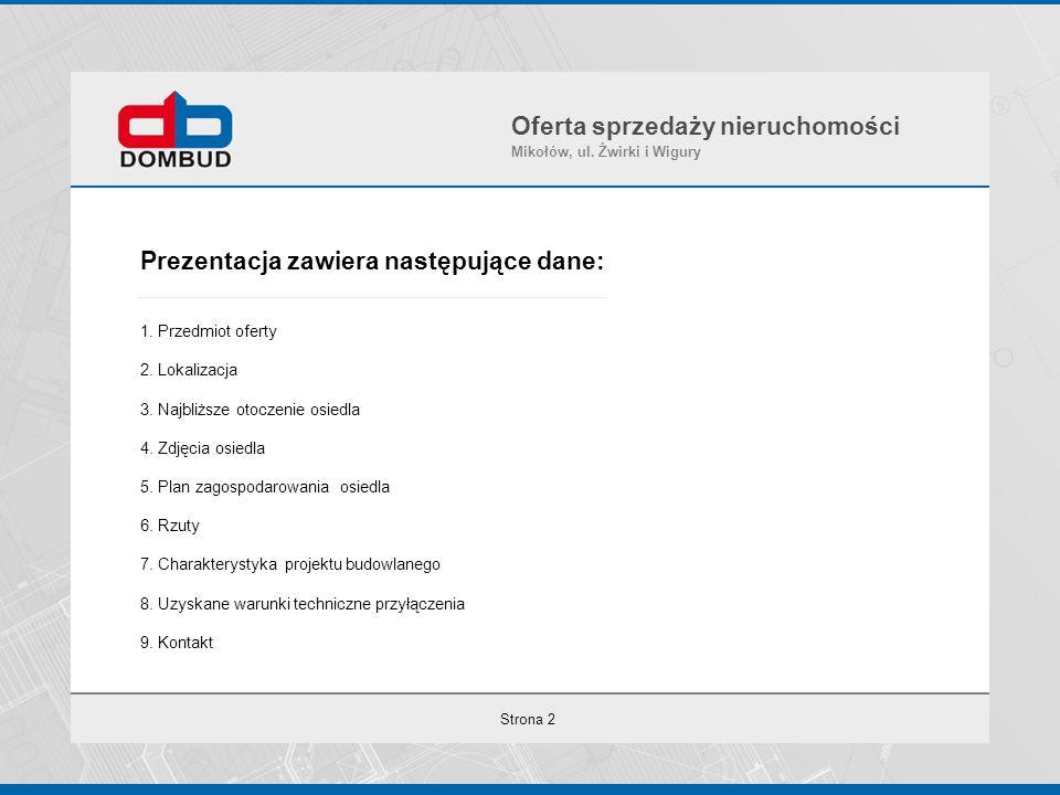 Strona 3 Przedmiot oferty: 1.Nieruchomość gruntowa 8031 m² atrakcyjna lokalizacja- Mikołów, ul.