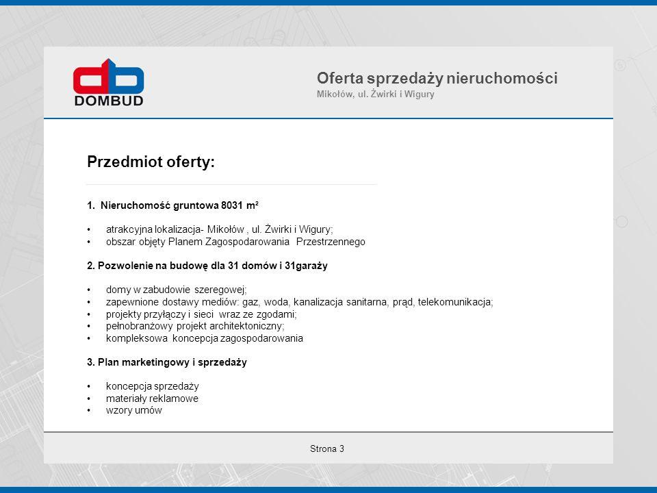 Strona 3 Przedmiot oferty: 1.Nieruchomość gruntowa 8031 m² atrakcyjna lokalizacja- Mikołów, ul. Żwirki i Wigury; obszar objęty Planem Zagospodarowania