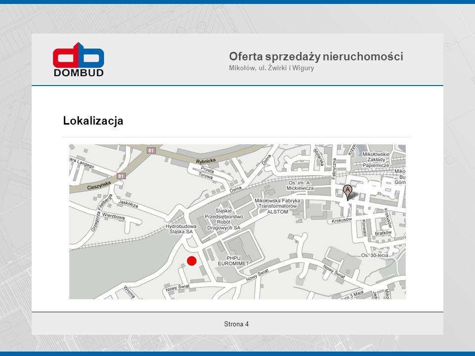 Strona 4 Lokalizacja Oferta sprzedaży nieruchomości Mikołów, ul. Żwirki i Wigury