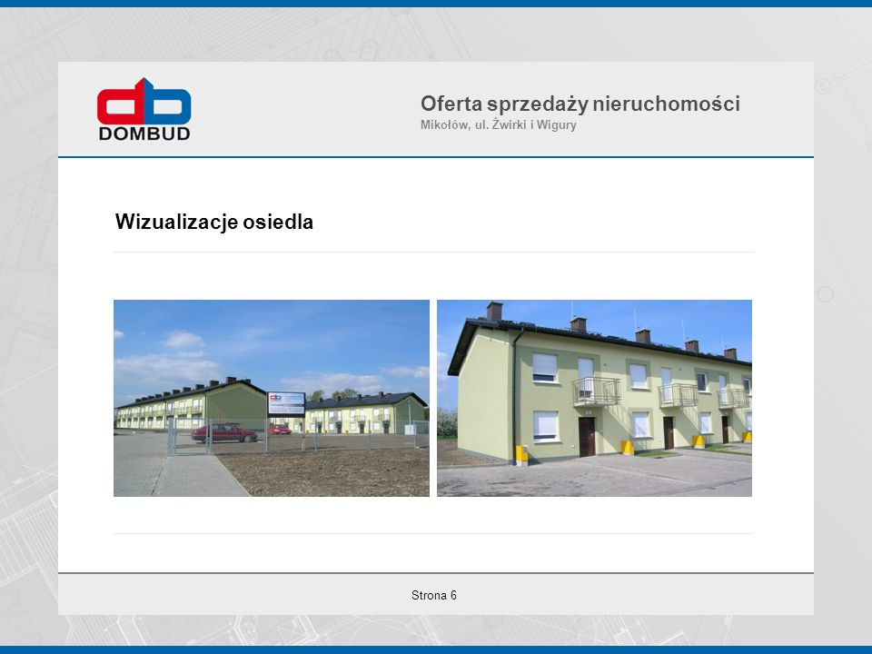 Strona 6 Wizualizacje osiedla Oferta sprzedaży nieruchomości Mikołów, ul. Żwirki i Wigury