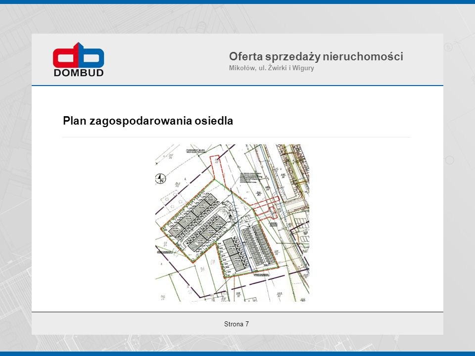 Strona 7 Plan zagospodarowania osiedla Oferta sprzedaży nieruchomości Mikołów, ul. Żwirki i Wigury