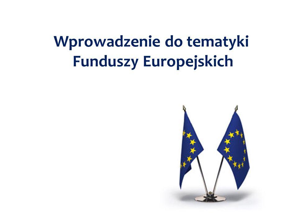 Wprowadzenie do tematyki Funduszy Europejskich