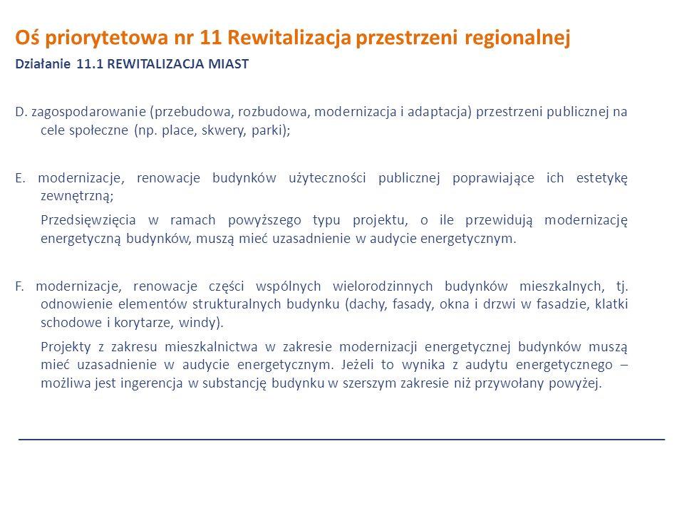 Oś priorytetowa nr 11 Rewitalizacja przestrzeni regionalnej Działanie 11.1 REWITALIZACJA MIAST D.