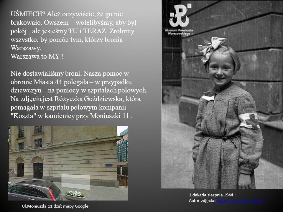 """1 dekada sierpnia 1944 ; Autor zdjęcia:Eugeniusz Lokajski """"Brok Eugeniusz Lokajski """"Brok UŚMIECH."""