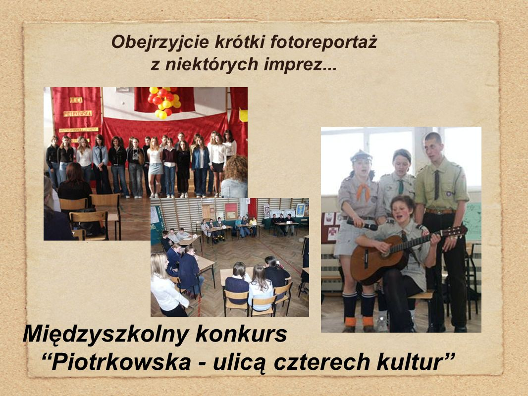 """Międzyszkolny konkurs """"Piotrkowska - ulicą czterech kultur"""" Obejrzyjcie krótki fotoreportaż z niektórych imprez..."""