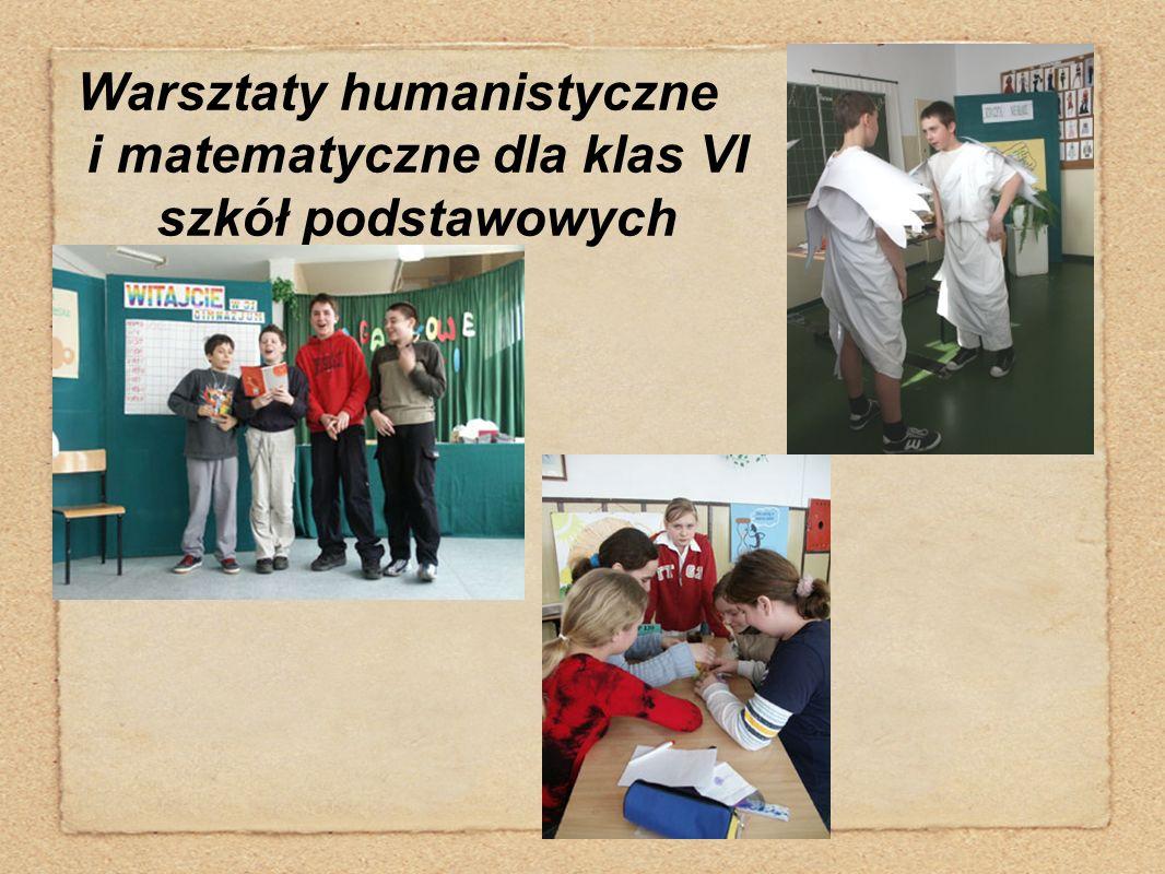 Warsztaty humanistyczne i matematyczne dla klas VI szkół podstawowych