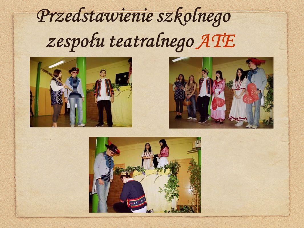 Przedstawienie szkolnego zespołu teatralnego ATE