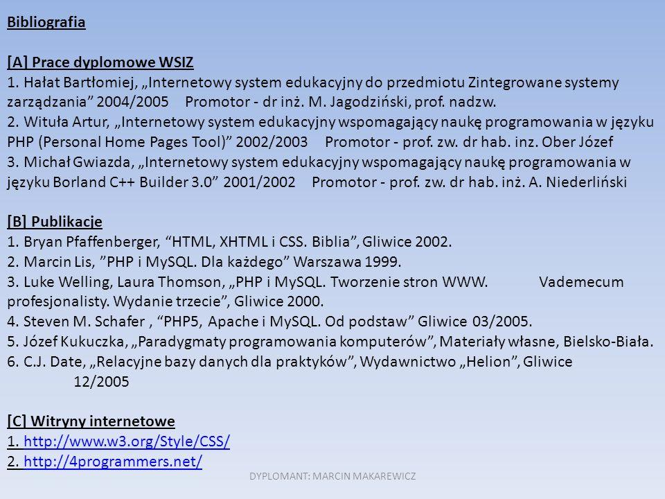 DYPLOMANT: MARCIN MAKAREWICZ Bibliografia [A] Prace dyplomowe WSIZ 1.