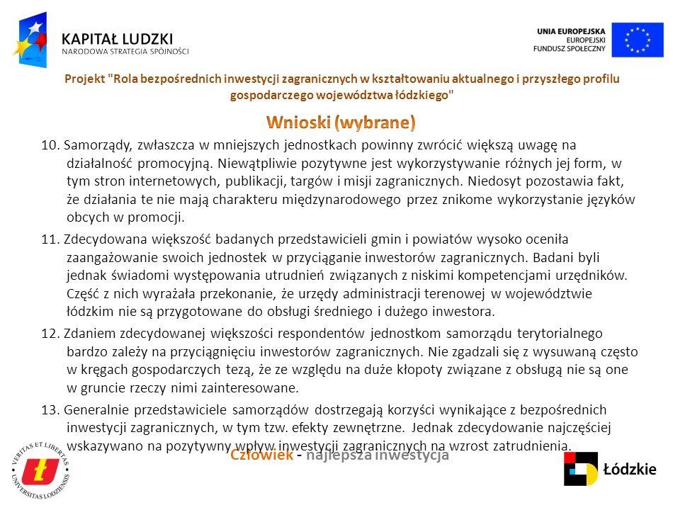 Człowiek - najlepsza inwestycja Projekt Rola bezpośrednich inwestycji zagranicznych w kształtowaniu aktualnego i przyszłego profilu gospodarczego województwa łódzkiego 10.