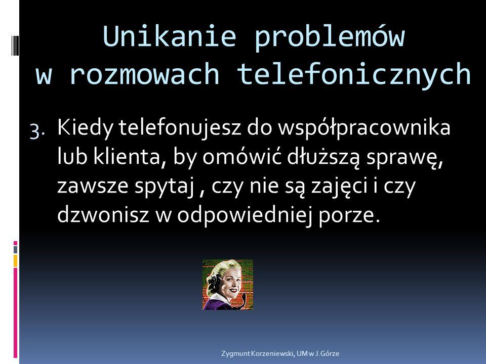 Unikanie problemów w rozmowach telefonicznych 3.
