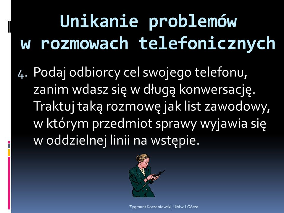 Unikanie problemów w rozmowach telefonicznych 4.
