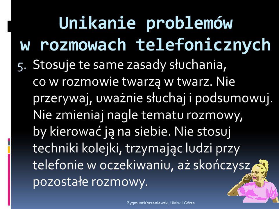 Unikanie problemów w rozmowach telefonicznych 5.