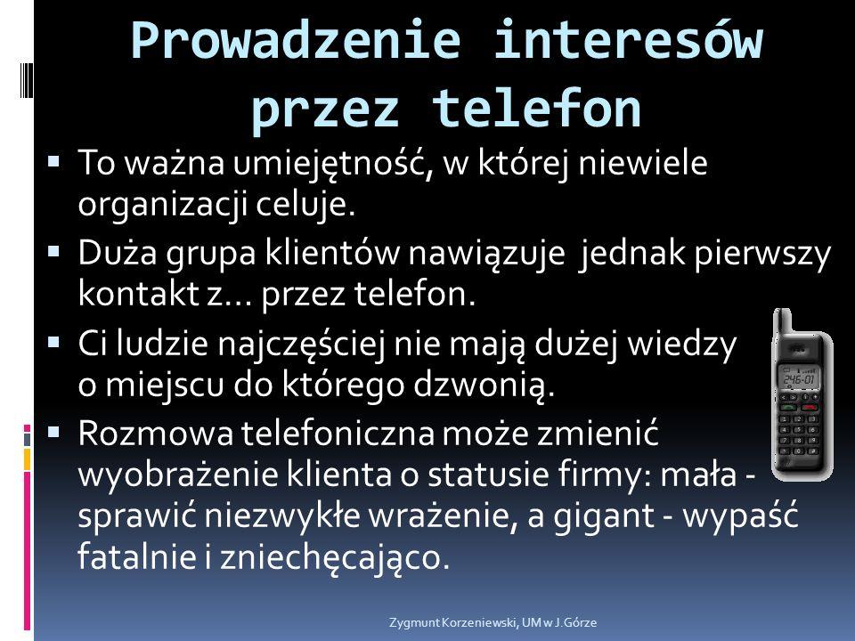Prowadzenie interesów przez telefon  To ważna umiejętność, w której niewiele organizacji celuje.