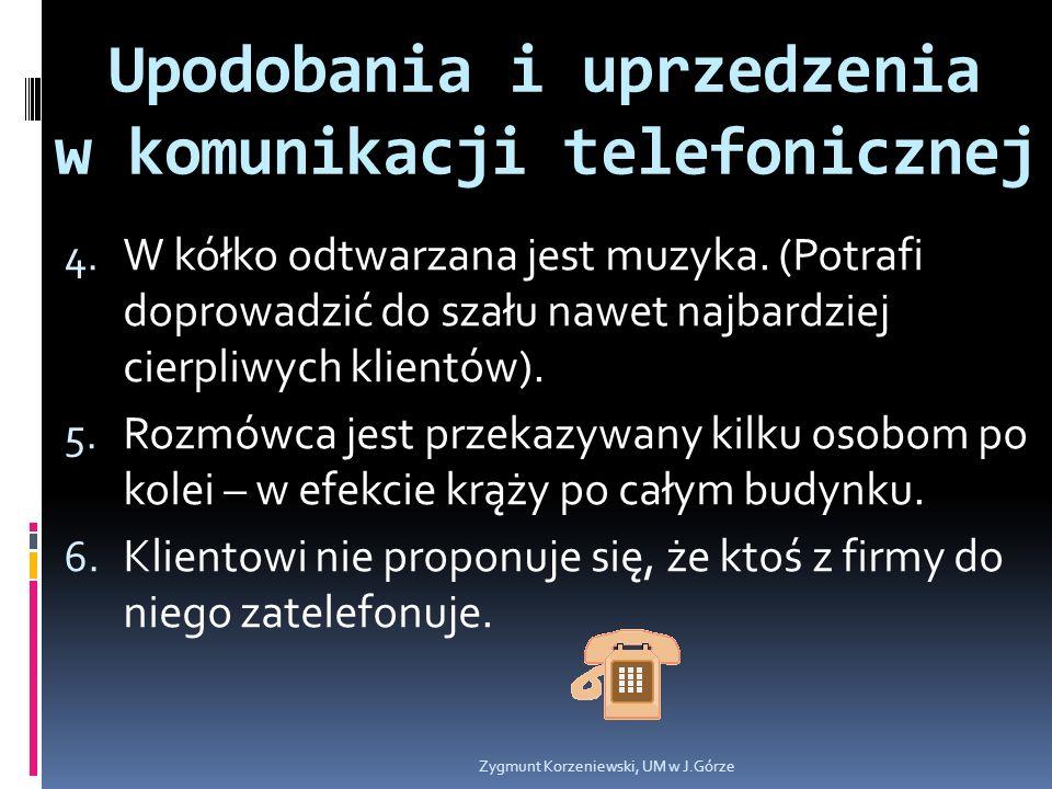 Upodobania i uprzedzenia w komunikacji telefonicznej 4.